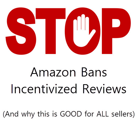 Amazon Bans Incentivized Reviews Effective Immediately!